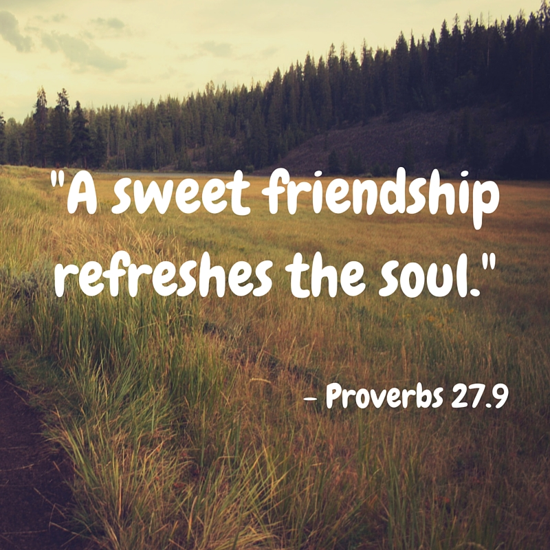 _A sweet friendship refreshes the soul._